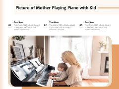 Picture Of Mother Playing Piano With Kid Ppt PowerPoint Presentation Icon Ideas PDF