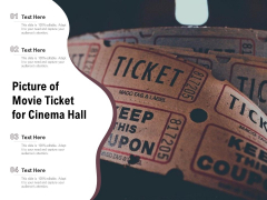 Picture Of Movie Ticket For Cinema Hall Ppt PowerPoint Presentation Gallery Microsoft PDF