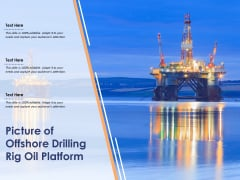 Picture Of Offshore Drilling Rig Oil Platform Ppt PowerPoint Presentation File Examples
