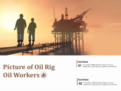 Picture Of Oil Rig Oil Workers Ppt PowerPoint Presentation Portfolio Visual Aids