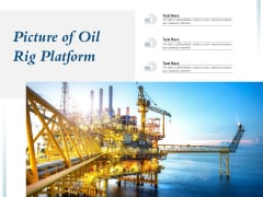 Picture Of Oil Rig Platform Ppt PowerPoint Presentation Inspiration Layout