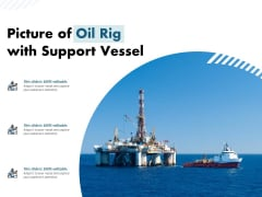 Picture Of Oil Rig With Support Vessel Ppt PowerPoint Presentation Professional Background