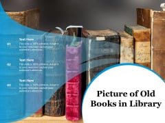 Picture Of Old Books In Library Ppt PowerPoint Presentation Summary Graphics Example PDF