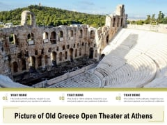 Picture Of Old Greece Open Theater At Athens Ppt PowerPoint Presentation Summary Icons PDF