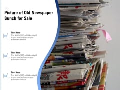 Picture Of Old Newspaper Bunch For Sale Ppt PowerPoint Presentation File Slide PDF
