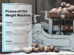 Picture Of Old Weight Machine Ppt PowerPoint Presentation Inspiration Samples