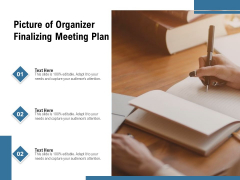 Picture Of Organizer Finalizing Meeting Plan Ppt PowerPoint Presentation Icon Structure PDF