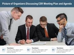 Picture Of Organizers Discussing CSR Meeting Plan And Agenda Ppt PowerPoint Presentation Infographic Template Professional PDF