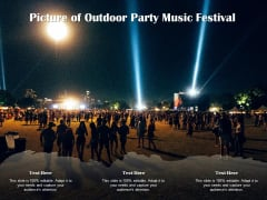 Picture Of Outdoor Party Music Festival Ppt PowerPoint Presentation Layouts Example PDF