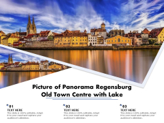 Picture Of Panorama Regensburg Old Town Centre With Lake Ppt PowerPoint Presentation Icon Outline PDF