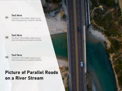 Picture Of Parallel Roads On A River Stream Ppt PowerPoint Presentation File Layouts PDF