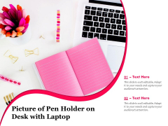 Picture Of Pen Holder On Desk With Laptop Ppt PowerPoint Presentation Icon Deck PDF