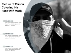 Picture Of Person Covering His Face With Mask Ppt PowerPoint Presentation Styles Demonstration PDF