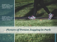 Picture Of Person Jogging In Park Ppt PowerPoint Presentation Gallery Template PDF
