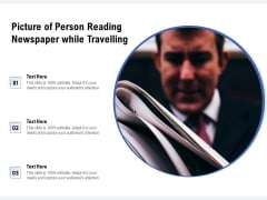 Picture Of Person Reading Newspaper While Travelling Ppt PowerPoint Presentation Gallery Images PDF