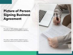 Picture Of Person Signing Business Agreement Ppt PowerPoint Presentation File Ideas PDF
