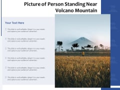 Picture Of Person Standing Near Volcano Mountain Ppt PowerPoint Presentation Model Mockup PDF