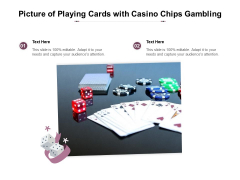 Picture Of Playing Cards With Casino Chips Gambling Ppt PowerPoint Presentation Inspiration Templates PDF