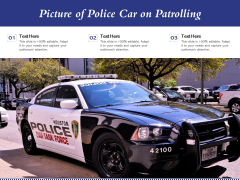 Picture Of Police Car On Patrolling Ppt PowerPoint Presentation Gallery Icons PDF