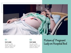 Picture Of Pregnant Lady On Hospital Bed Ppt PowerPoint Presentation Portfolio Show PDF