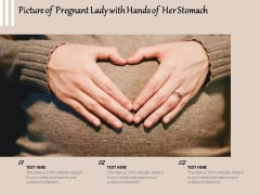Picture Of Pregnant Lady With Hands Of Her Stomach Ppt PowerPoint Presentation Infographics Ideas PDF