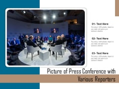 Picture Of Press Conference With Various Reporters Ppt PowerPoint Presentation Pictures Icons PDF