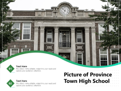 Picture Of Province Town High School Ppt PowerPoint Presentation Icon Files PDF