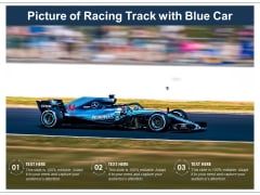 Picture Of Racing Track With Blue Car Ppt PowerPoint Presentation Layouts Show PDF