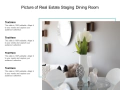 Picture Of Real Estate Staging Dining Room Ppt PowerPoint Presentation Infographic Template Designs Download