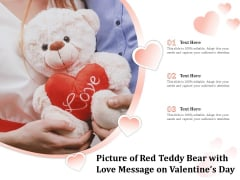 Picture Of Red Teddy Bear With Love Message On Valentines Day Ppt PowerPoint Presentation Files PDF