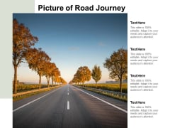Picture Of Road Journey Ppt PowerPoint Presentation Model Background