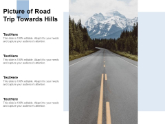 Picture Of Road Trip Towards Hills Ppt PowerPoint Presentation File Graphics Template