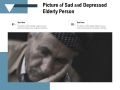 Picture Of Sad And Depressed Elderly Person Ppt PowerPoint Presentation Gallery Images PDF