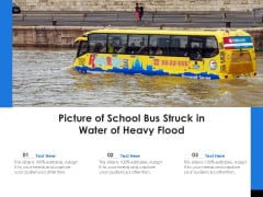 Picture Of School Bus Struck In Water Of Heavy Flood Ppt PowerPoint Presentation Ideas Designs Download PDF