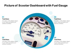 Picture Of Scooter Dashboard With Fuel Gauge Ppt PowerPoint Presentation File Icon PDF