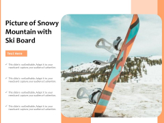 Picture Of Snowy Mountain With Ski Board Ppt PowerPoint Presentation Icon Sample PDF