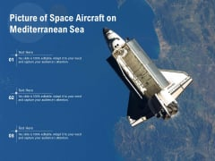 Picture Of Space Aircraft On Mediterranean Sea Ppt PowerPoint Presentation File Guidelines PDF