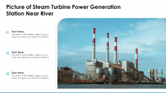 Picture Of Steam Turbine Power Generation Station Near River Ppt PowerPoint Presentation Gallery Slideshow PDF
