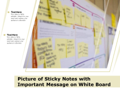 Picture Of Sticky Notes With Important Message On White Board Ppt PowerPoint Presentation Summary Designs Download PDF