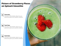 Picture Of Strawberry Pieces On Spinach Smoothie Ppt PowerPoint Presentation Show Backgrounds PDF