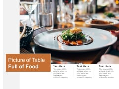 Picture Of Table Full Of Food Ppt PowerPoint Presentation Ideas Vector