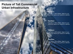 Picture Of Tall Commercial Urban Infrastructure Ppt Powerpoint Presentation Outline Brochure