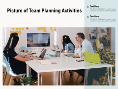 Picture Of Team Planning Activities Ppt PowerPoint Presentation Gallery Brochure