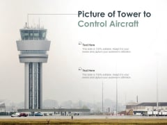 Picture Of Tower To Control Aircraft Ppt PowerPoint Presentation Slides Ideas
