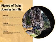 Picture Of Train Journey In Hills Ppt PowerPoint Presentation Infographic Template Influencers PDF