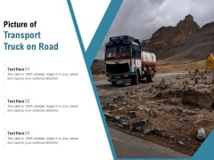 Picture Of Transport Truck On Road Ppt PowerPoint Presentation Model Outfit