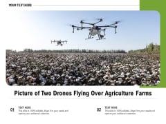 Picture Of Two Drones Flying Over Agriculture Farms Ppt PowerPoint Presentation File Themes PDF