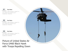 Picture Of United States Air Force UH60 Black Hawk With Troops Repelling Down Ppt PowerPoint Presentation File Slides PDF