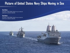 Picture Of United States Navy Ships Moving In Sea Ppt PowerPoint Presentation Icon Show PDF