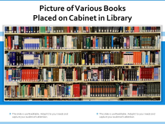 Picture Of Various Books Placed On Cabinet In Library Ppt PowerPoint Presentation Gallery Model PDF